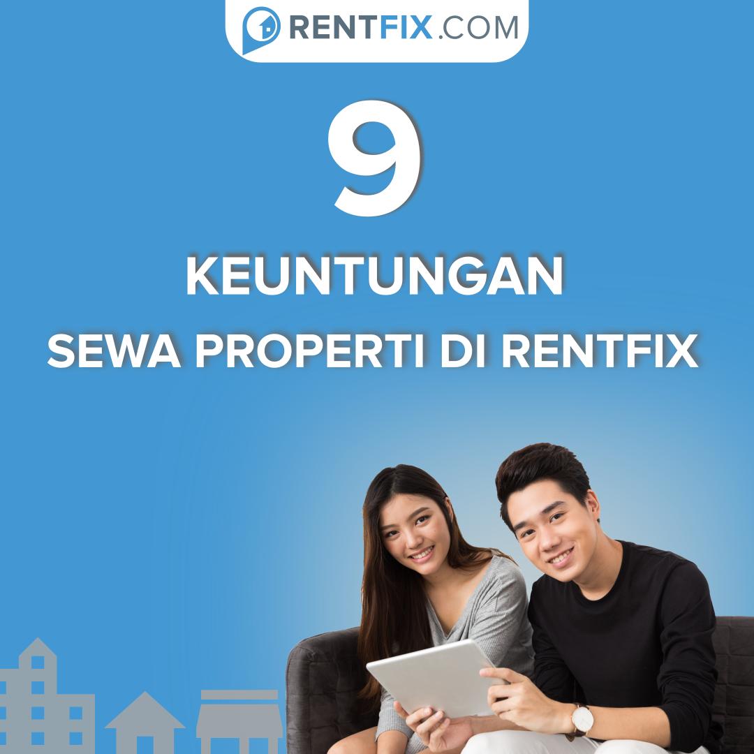 9 Keuntungan Sewa Properti di Rentfix